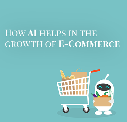 How AI helps in the growth of E-Commerce?