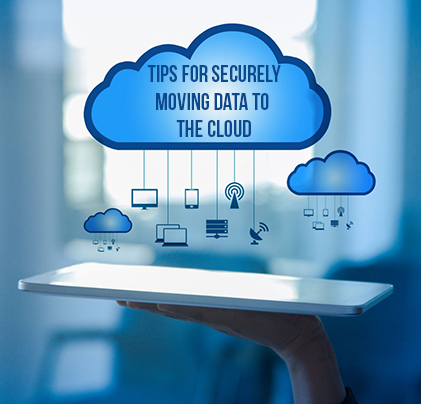 Tips for Securely Moving Data to the Cloud