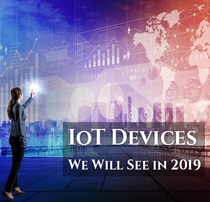 IoT Devices We Will See in 2019
