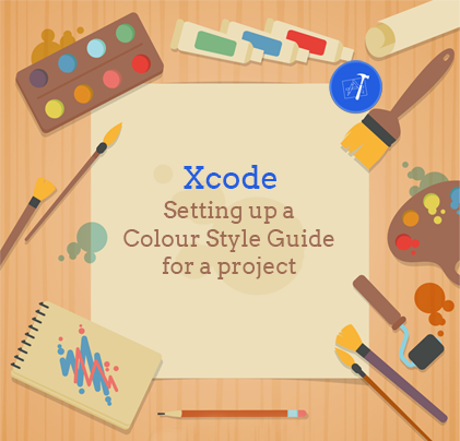 Xcode: Setting up a Colour Style Guide for a project